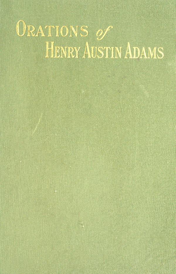 Orations of Henry Austin Adams by Henry Austin Adams