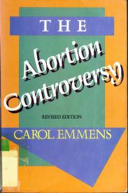 Cover of: The abortion controversy | Carol A. Emmens