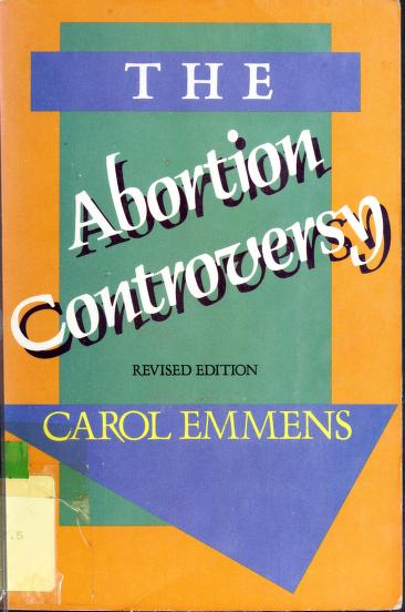 The abortion controversy by Carol A. Emmens