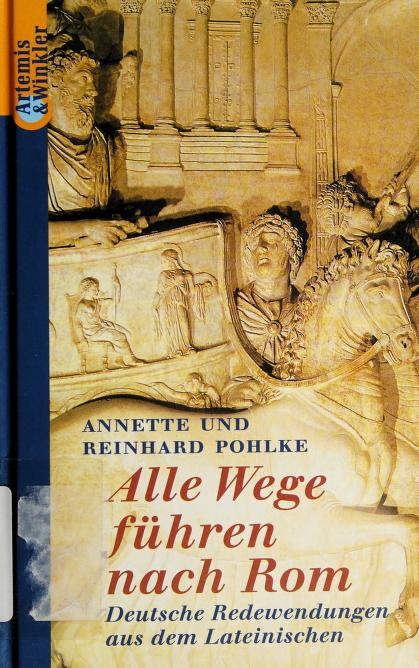 Alle Wege führen nach Rom by Annette Pohlke
