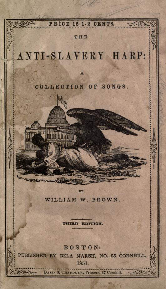 The anti-slavery harp by compiled by William W. Brown.