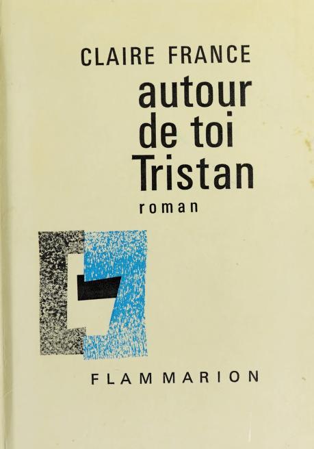 Autour de toi, Tristan by Claire France Doré