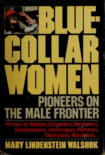 Cover of: Blue-collar women | Mary Lindenstein Walshok