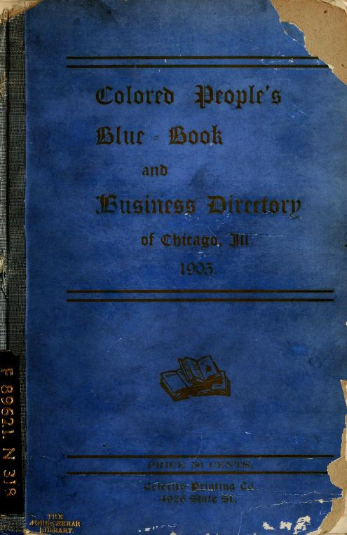 Colored people's blue-book and business directory of Chicago, Ill by D. A. Bethea