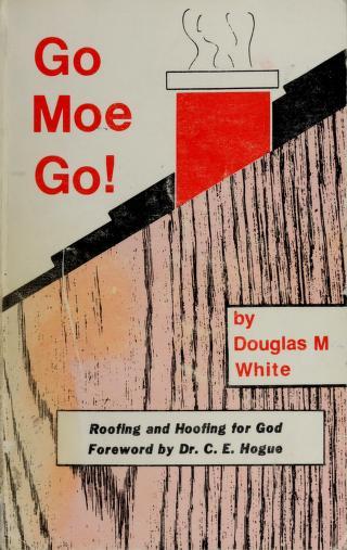 Go Moe go! by Douglas Malcolm White
