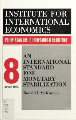 Cover of: An international standard for monetary stabilization   Ronald I. McKinnon