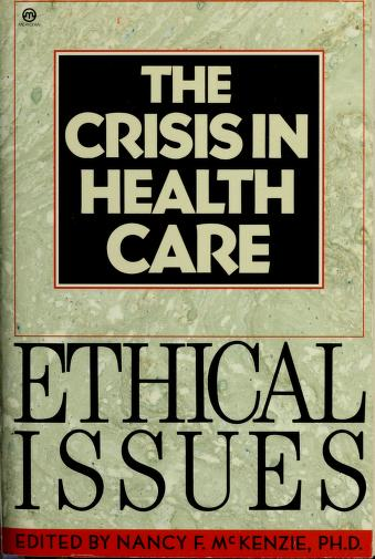 Cover of: The Crisis in health care | edited by Nancy F. McKenzie.