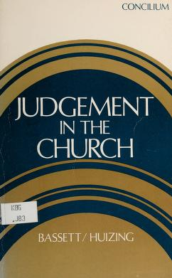 Cover of: Judgment in the church | edited by William Bassett and Peter Huizing.