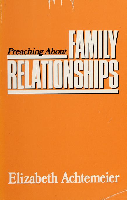 Preaching about family relationships by Elizabeth Rice Achtemeier