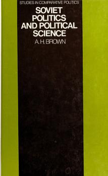 Cover of: Soviet politics and political science   Archie Brown