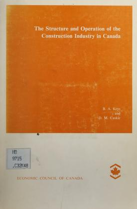 Cover of: The structure and operation of the construction industry in Canada | B. A. Keys