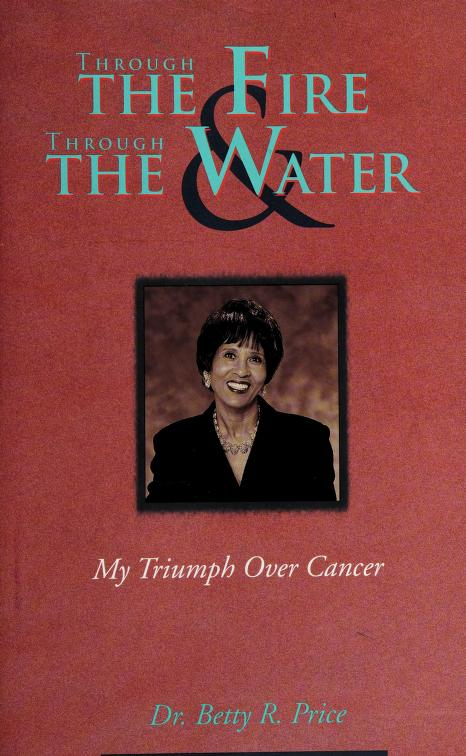 Through the fire & through the water by Betty R. Rice